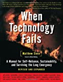img - for By Matthew R. Stein - When Technology Fails: A Manual for Self-Reliance, Sustainability and Surviving the Long Emergency (Revised edition) (8.7.2008) book / textbook / text book