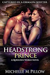 Headstrong Prince: A Qurilixen World Novel (Captured by a Dragon-Shifter Book 6)