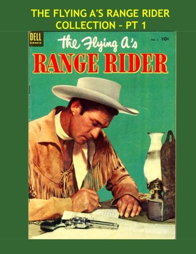 Download The Flying A's Range Rider Collection - Pt 1: 23 Exciting Issues in Seven Volumes - Great Western Comics Action - All Stories - No Afs pdf epub
