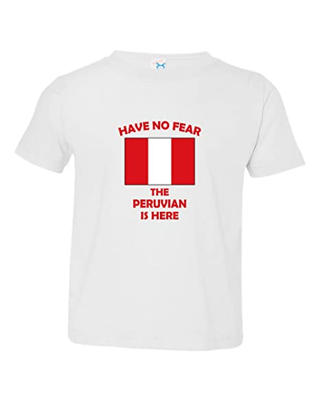 Have No Fear Peruvian Is Here Peru Toddler Baby Kid T-Shirt Tee Garnet 3T