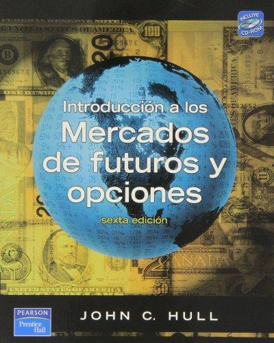 Introducción A Los Mercados De Futuros Y Opciones (Spanish Edition)