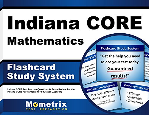 Indiana CORE Mathematics Flashcard Study System: Indiana CORE Test Practice Questions & Exam Review for the Indiana CORE Assessments for Educator Licensure (Cards)