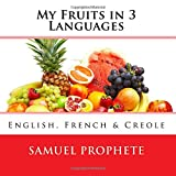 #10: My Fruits in 3 Languages: English, French & Creole (Haitian Edition)