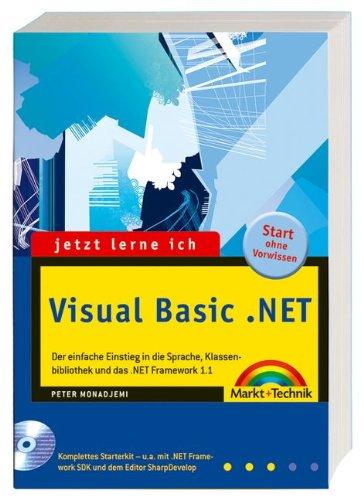 Jetzt lerne ich Visual Basic .NET 2003 Taschenbuch – 1. Mai 2004 Peter Monadjemi Markt+Technik Verlag 3827267218 MAK_GD_9783827267214