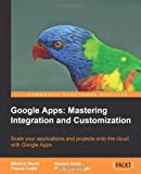 Google Apps - Mastering Integration and Customization, Médéric Morel and Manuel Alves, 1849692165
