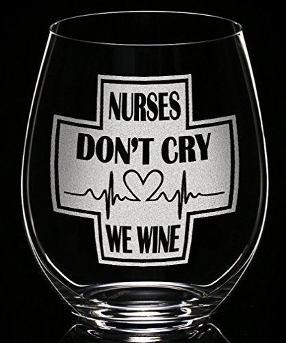Nurse Gifts Stemless Don't Cry We Wine Funny Nurse Practitioner Gift for Women Nurse Appreciation Idea for Wife, Graduation RN, Birthday, Christmas Wine Glass for Her ()