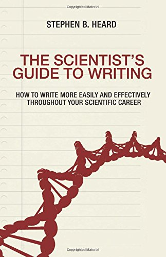Pdf Reference The Scientist's Guide to Writing: How to Write More Easily and Effectively throughout Your Scientific Career