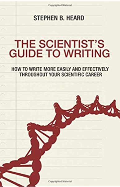 The Scientists Guide to Writing: How to Write More Easily and Effectively throughout Your Scientific Career: Amazon.es: Heard, Stephen B.: Libros en idiomas extranjeros