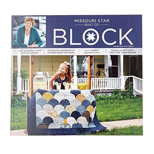 (Missouri Star Block Quilt Magazine~ 2019 Vol 6#3 Summer)