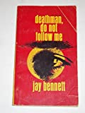 img - for Deathman, Do Not Follow Me book / textbook / text book