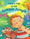 Albie's Trip to the Jumble Jungle, Robert Skutch, 1582460760