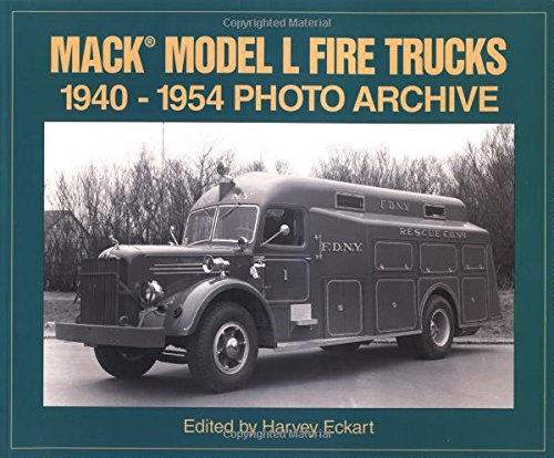 Mack Model L Fire Trucks 1940-1954 Photo Archive (Trucks Rare Mack)