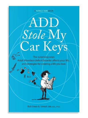 ADD Stole My Car Keys