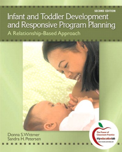 Infant and Toddler Development and Responsive Program Planning: A Relationship-Based Approach (with MyEducationLab) (2nd Edition)