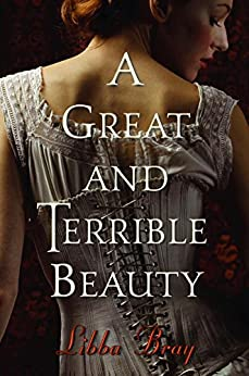 A Great and Terrible Beauty (The Gemma Doyle Trilogy Book 1) by [Bray, Libba]