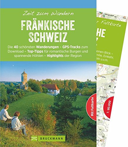 Bruckmann Wanderführer: Zeit zum Wandern Fränkische Schweiz. 40 Wanderungen und Ausflugsziele in der Fränkischen Schweiz. Mit Wanderkarte zum Herausnehmen.