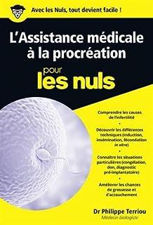 L'assistance médicale à la procréation pour les nuls, Terriou, Philippe