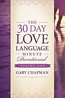 The 30-Day Love Language Minute Devotional Volume 1 by [Chapman, Gary]