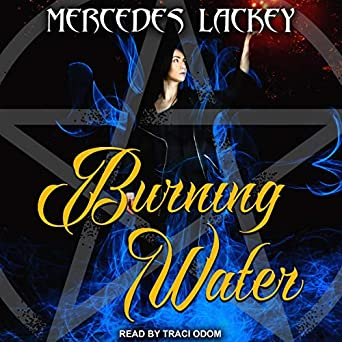 Burning Water by Mercedes Lackey  science fiction and fantasy book and audiobook reviews