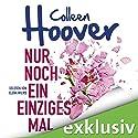 Nur noch ein einziges Mal Hörbuch von Colleen Hoover Gesprochen von: Elena Wilms