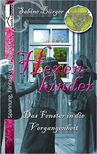 Book Hexenkinder: Das Fenster in die Vergangenheit