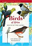 Birds of Africa South of the Sahara, Ian Sinclair and Peter Ryan, 0691118159