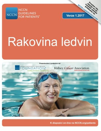 Renal Cell Kidney Cancer - NCCN Guidelines for Patients®: Kidney Cancer (Czech) 1.2017 (Czech Edition)