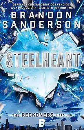Steelheart (Trilogía de los Reckoners 1) eBook: Brandon Sanderson ...