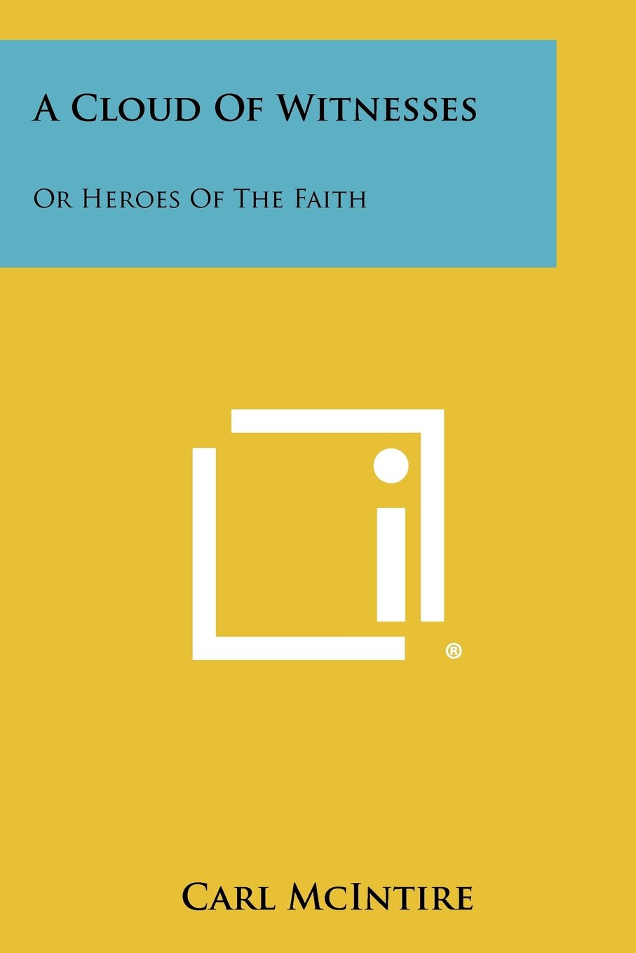 Download A Cloud Of Witnesses: Or Heroes Of The Faith pdf epub