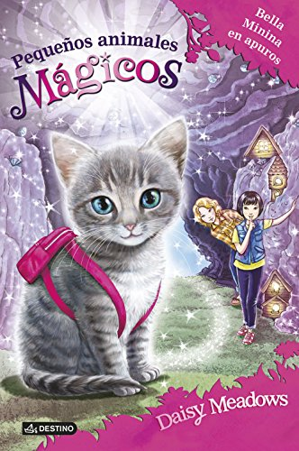 Bella Minina en apuros: Pequeños animales mágicos 4 (Spanish Edition) by [Meadows