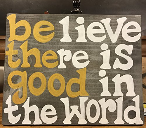 be the good in the world sign - 2