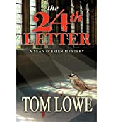 [ [ [ The 24th Letter [ THE 24TH LETTER ] By Lowe, Tom ( Author )Jun-07-2012 Paperback