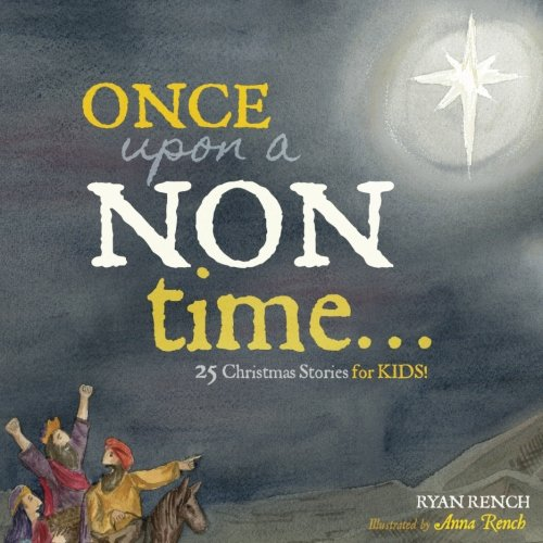 Once Upon a NON-Time: 25 Christmas Stories for Kids: An Illustrated Christmas Advent Book