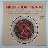 Music From Mexico: Kenneth Klein Conducts Chavez: Sinfonia India / Galindo: Sones De Mariachi / Moncayo: Huapango / Halffter: Don Lindo De Almeria