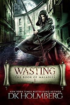 Wasting: The Book of Maladies (English Edition) por [Holmberg, D.K.]