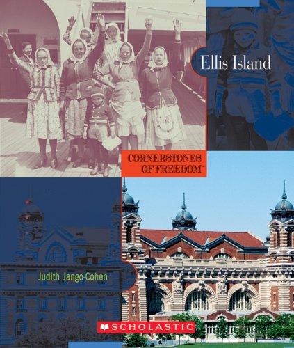 Ellis Island (Cornerstones of Freedom: Second): Judith Jango-Cohen ...