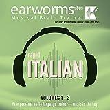 Rapid Italian, Volumes 1 - 3 (Earworms) (English and Italian Edition)