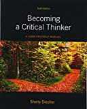 img - for Becoming a Critical Thinker: A User Friendly Manual (6th Edition) book / textbook / text book