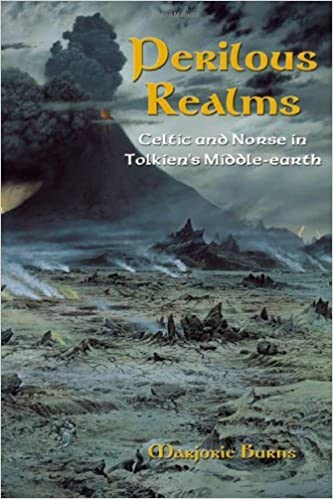 Perilous Realms: Celtic and Norse in Tolkien's Middle-earth by Marjorie Burns (2005-08-05)