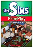 The Sims FreePlay Game Guide, Josh Abbott, 1495241858