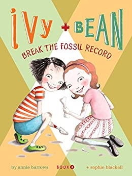 Ivy and Bean (Book 3): Ivy and Bean Break the Fossil Record by [Barrows, Annie]