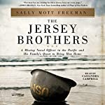 The Jersey Brothers: A Missing Naval Officer in the Pacific and His Family's Quest to Bring Him Home | Sally Mott Freeman