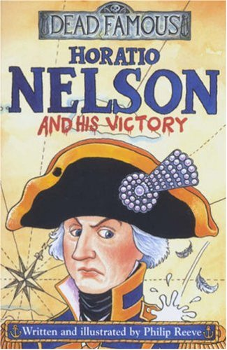 Download Horatio Nelson and His Victory (Dead Famous) pdf