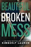 Beautiful Broken Mess (Broken Series)