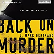 Back on Murder: A Roland March Mystery, Book 1 | J. Mark Bertrand