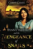 img - for The Vengeance of Snails (Penny White) (Volume 4) book / textbook / text book