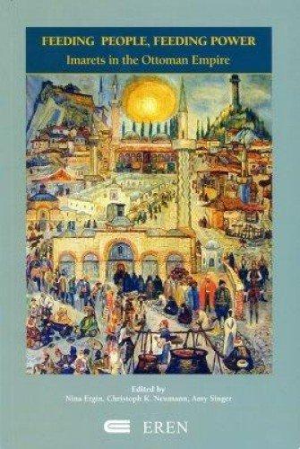 Download Feeding People, Feeding Power Imarets in the Ottoman Empire pdf epub