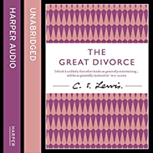 The Great Divorce: C. S. Lewis Signature Classic Audiobook by C. S. Lewis Narrated by Julian Rhind-Tutt