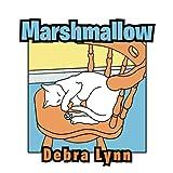Marshmallow, Debra Lynn, 1479745278