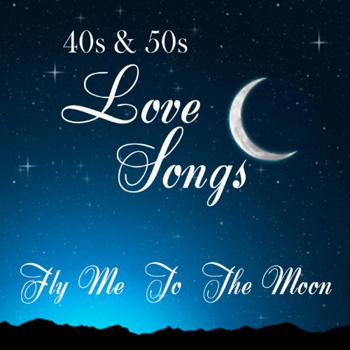 Love Songs From The 40s & 50s (40s And 50s)